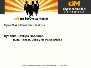 OpenMake Dynamic DevOps Dynamic DevOps Roadmap  Build, Release, Deploy for the Enterprise
