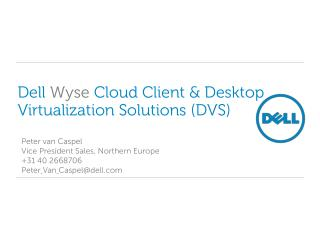 Dell  Wyse  Cloud Client & Desktop Virtualization Solutions (DVS)