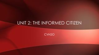 Unit 2: The Informed Citizen