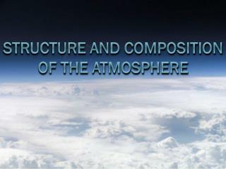 structure and composition of the atmosphere