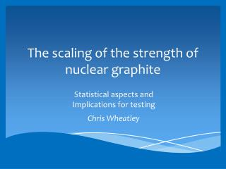 The scaling of the strength of nuclear  graphite
