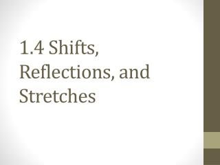 1.4 Shifts, Reflections, and Stretches