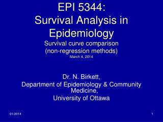 Dr. N. Birkett, Department of Epidemiology & Community Medicine, University of Ottawa