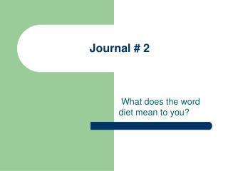 Journal  # 2