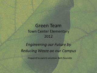 Green Team Town  Center Elementary 2012