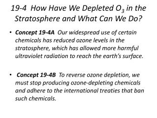 19-4  How Have We Depleted O 3  in the Stratosphere and What Can We Do?