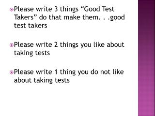 "Please write 3 things ""Good Test Takers"" do that make them. . .good test takers"