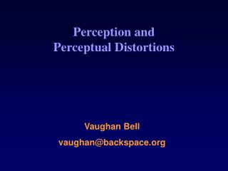Perception and Perceptual Distortions