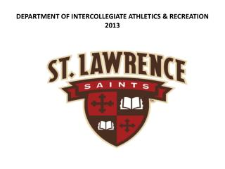 DEPARTMENT OF INTERCOLLEGIATE ATHLETICS & RECREATION 2013