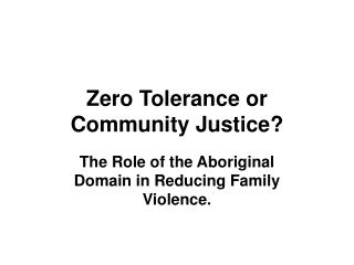 Zero Tolerance or Community Justice