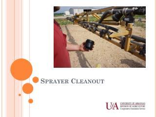 Sprayer Cleanout