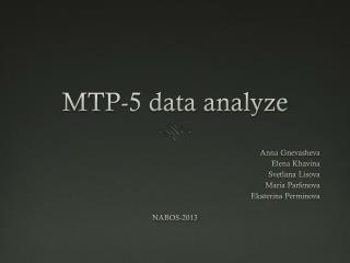 MTP-5 data analyze
