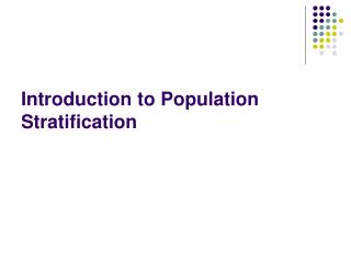 Introduction to Population Stratification