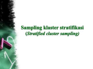 Sampling  klaster stratifikasi ( Stratified cluster sampling)