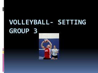 Volleyball- setting Group 3