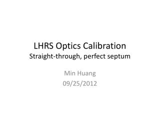 LHRS Optics Calibration Straight-through, perfect septum