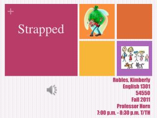 Robles, Kimberly English 1301 54550 Fall 2011 Professor Horn  7:00 p.m. - 8:30 p.m. T/TH