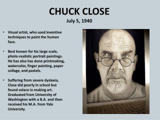 CHUCK CLOSE July 5, 1940