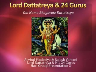 Lord Dattatreya  24 Gurus