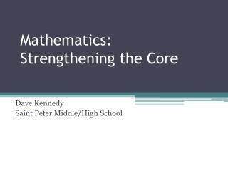 Mathematics: Strengthening the Core