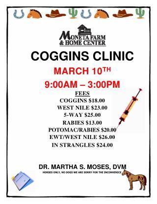 COGGINS CLINIC MARCH 10 TH 9:00AM – 3:00PM