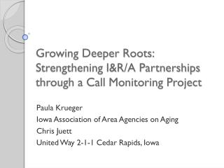 Growing Deeper Roots:  Strengthening I&R/A Partnerships through a Call Monitoring Project