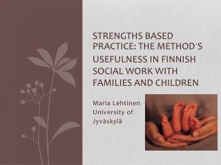 Maria Lehtinen University of Jyväskylä