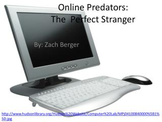 Online Predators: The  Perfect Stranger