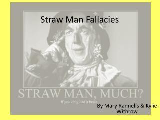 Straw Man Fallacies