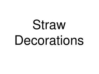 Straw  D ecoration s