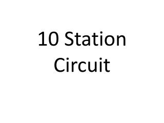 10  Station Circuit