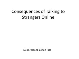 Consequences of Talking to Strangers Online