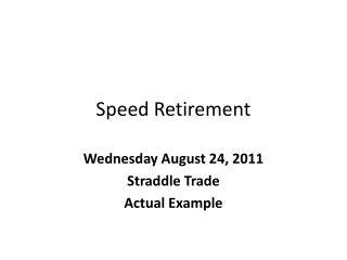 Speed Retirement