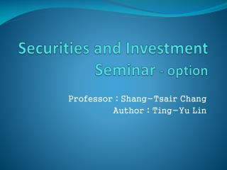 Securities and Investment Seminar  -  option