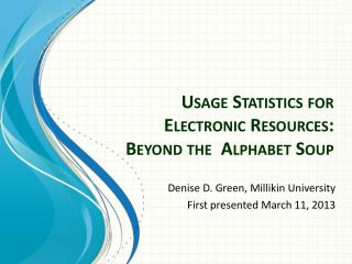 Usage Statistics for Electronic Resources: Beyond the  Alphabet Soup