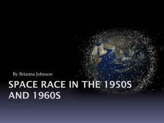 Space Race In The 1950s and 1960s