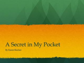 A Secret in My Pocket