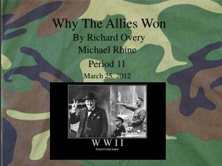 why the allies won by richard overy Book review: why the allies won overy, richard why the allies won new york: ww norton, 1996 since the end of the cold war and the allied triumph in the first gulf war, historians sought to.