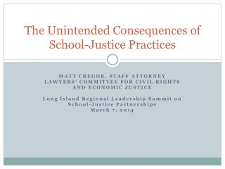 The Unintended Consequences of School-Justice Practices