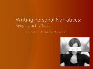 Writing Personal Narratives:  Keeping to the Topic