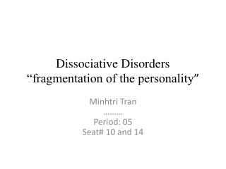 "Dissociative Disorders ""fragmentation of the personality """