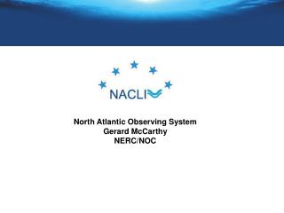 North Atlantic Observing System Gerard McCarthy  NERC/NOC