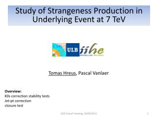 Tomas  Hreus , Pascal  Vanlaer Overview: K0s correction stability tests Jet- pt  correction