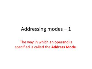 Addressing modes – 1