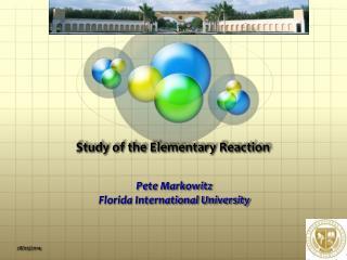 Study of  the E lementary  Reaction