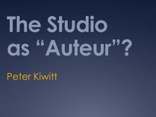 The Studio  as �Auteur�?