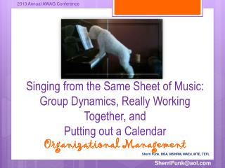 Singing from the Same Sheet of Music: G roup Dynamics, Really Working Together, and