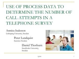 USE OF PROCESS DATA TO DETERMINE THE NUMBER OF CALL ATTEMPTS IN A TELEPHONE SURVEY