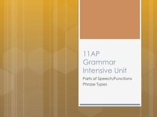 11AP  Grammar Intensive Unit