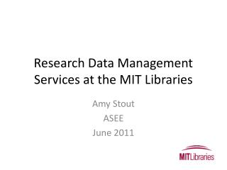 Research Data Management Services at the MIT Libraries